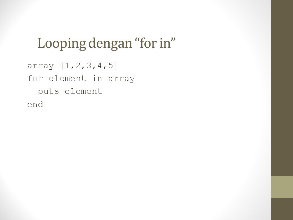Looping dengan for in