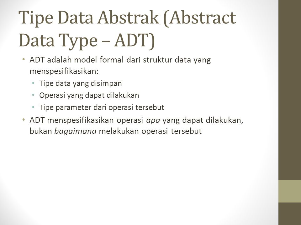 Tipe Data Abstrak (Abstract Data Type – ADT)