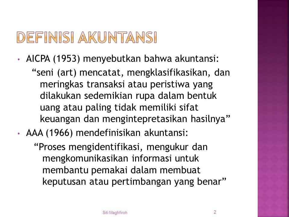 DEFINISI AKUNTANSI AICPA (1953) menyebutkan bahwa akuntansi: