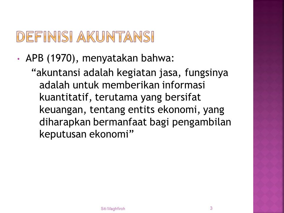 DEFINISI AKUNTANSI APB (1970), menyatakan bahwa: