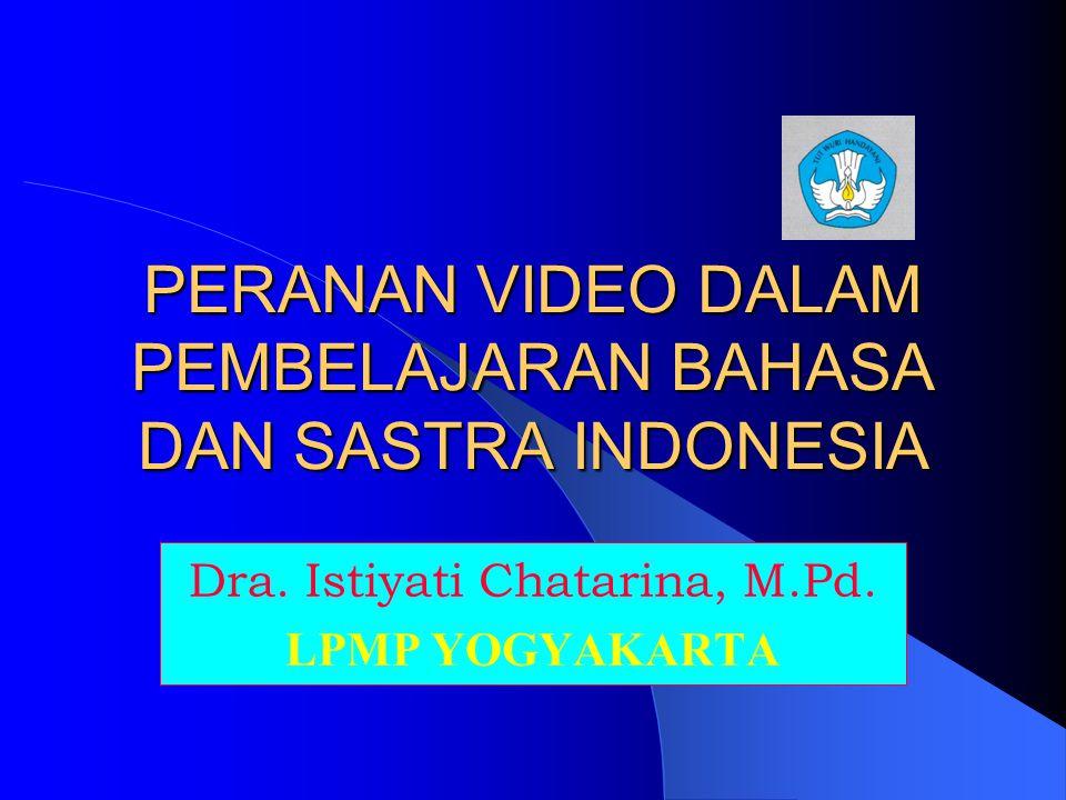 PERANAN VIDEO DALAM PEMBELAJARAN BAHASA DAN SASTRA INDONESIA