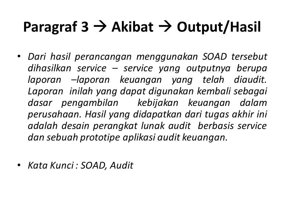 Paragraf 3  Akibat  Output/Hasil