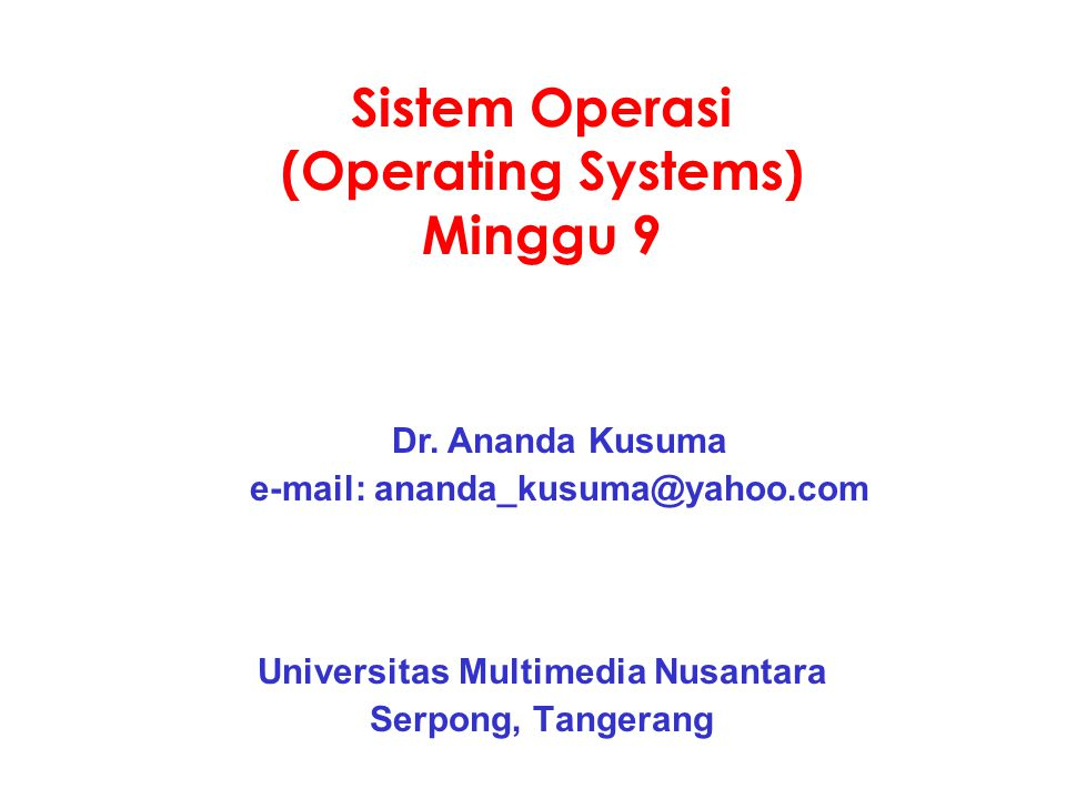 Sistem Operasi (Operating Systems) Minggu 9