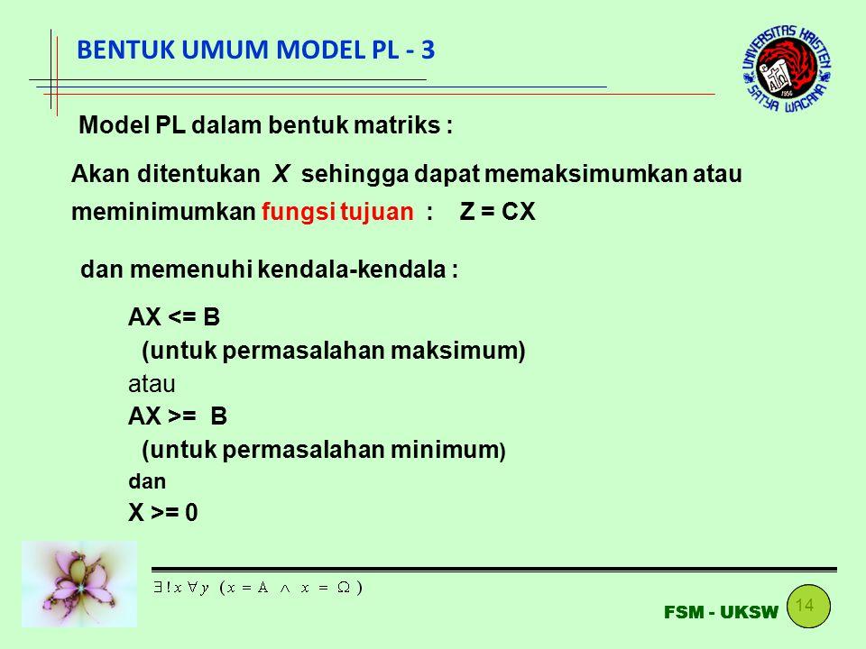 BENTUK UMUM MODEL PL - 3 Model PL dalam bentuk matriks :