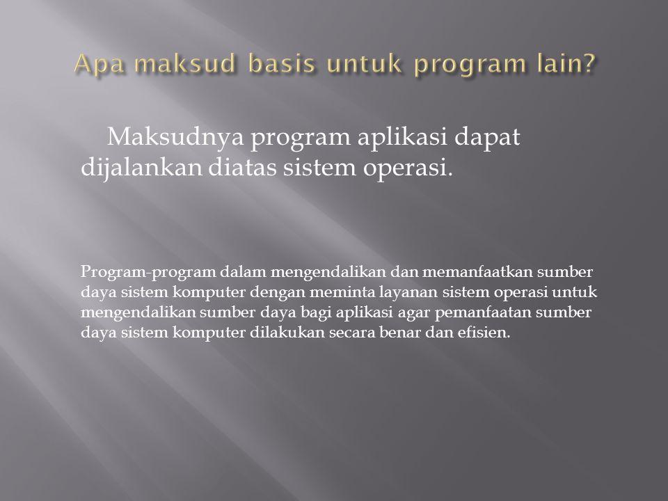 Apa maksud basis untuk program lain