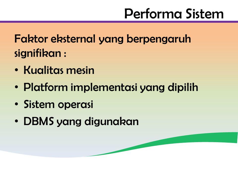 Performa Sistem Faktor eksternal yang berpengaruh signifikan :