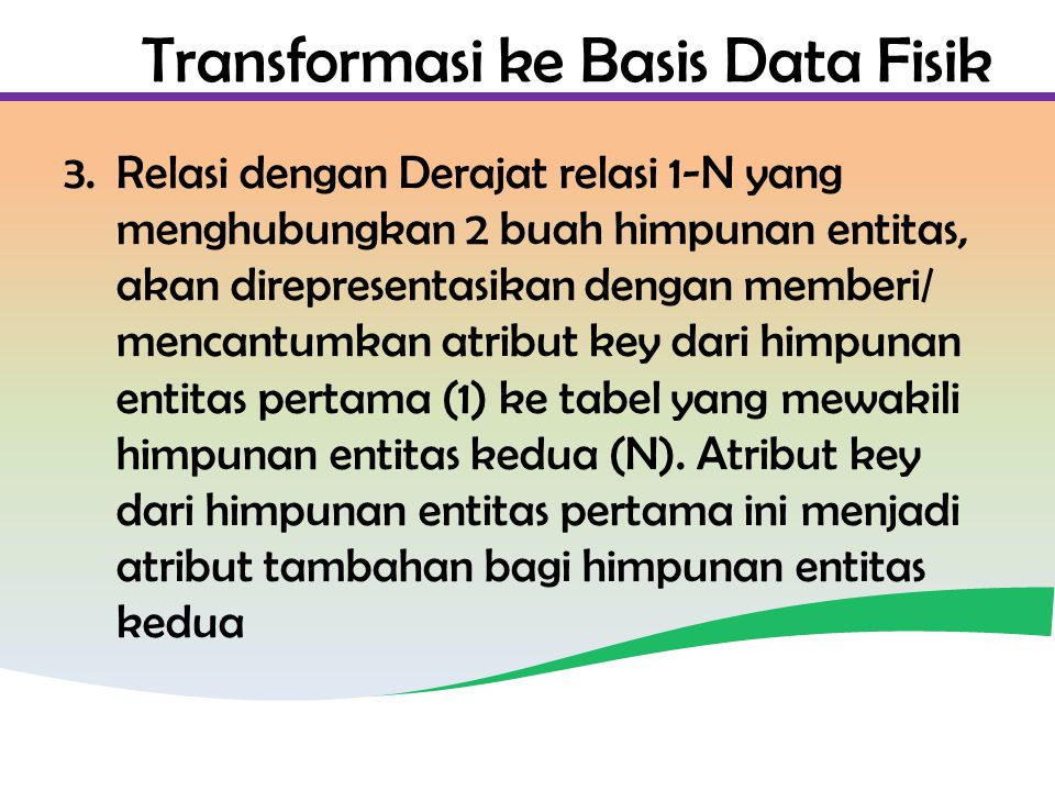 Transformasi ke Basis Data Fisik