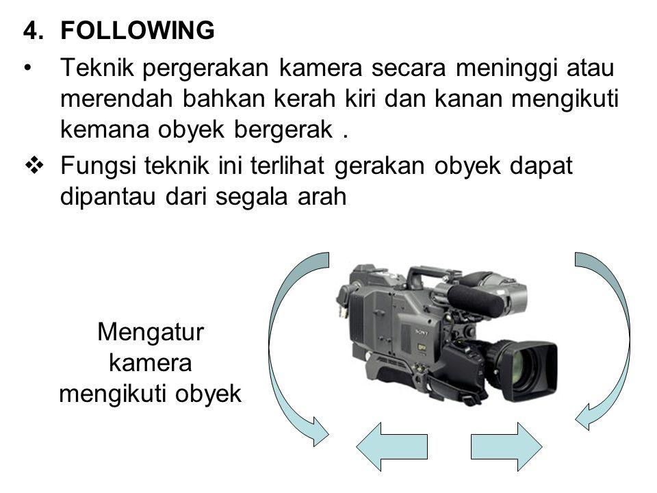 Mengatur kamera mengikuti obyek