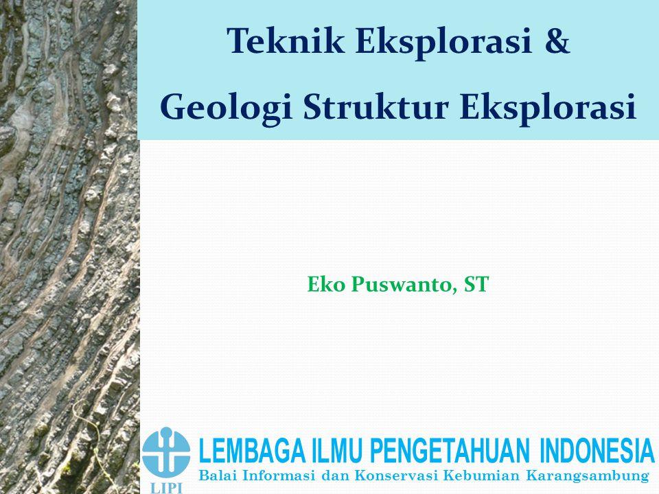 Geologi Struktur Eksplorasi LEMBAGA ILMU PENGETAHUAN INDONESIA