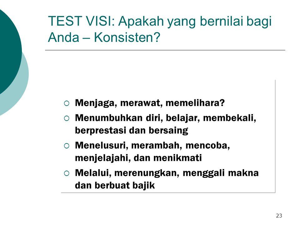 TEST VISI: Apakah yang bernilai bagi Anda – Konsisten