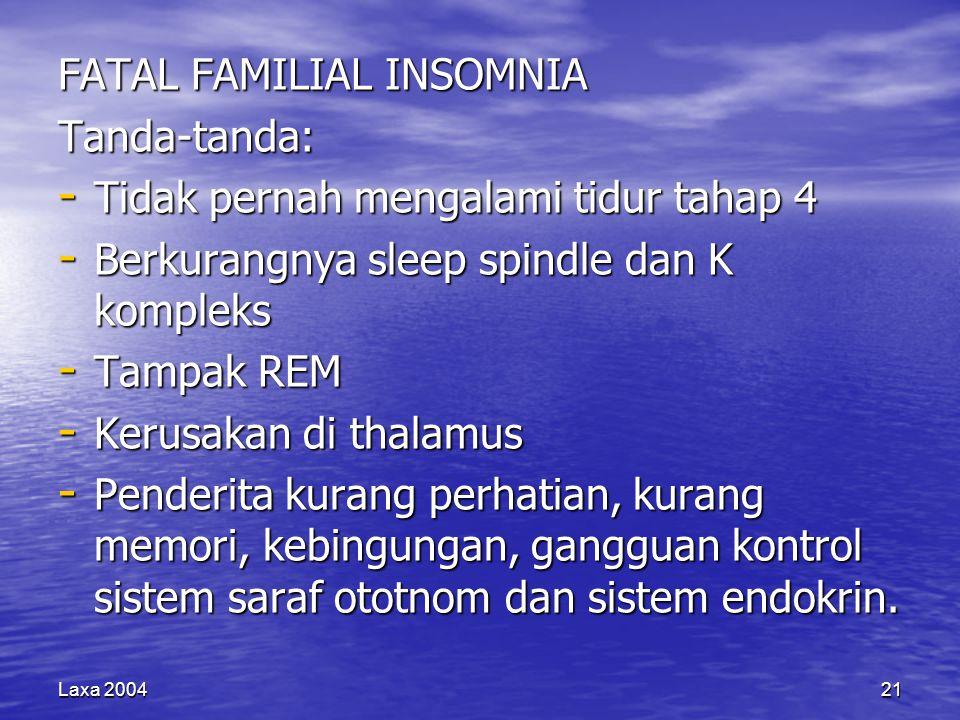 FATAL FAMILIAL INSOMNIA Tanda-tanda: