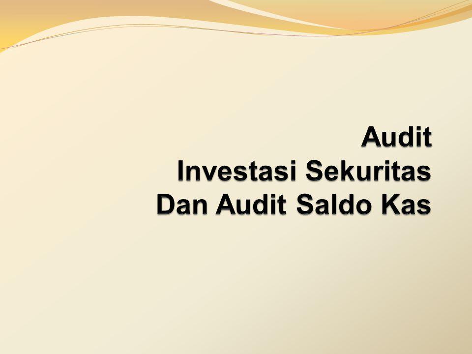 Audit Investasi Sekuritas Dan Audit Saldo Kas