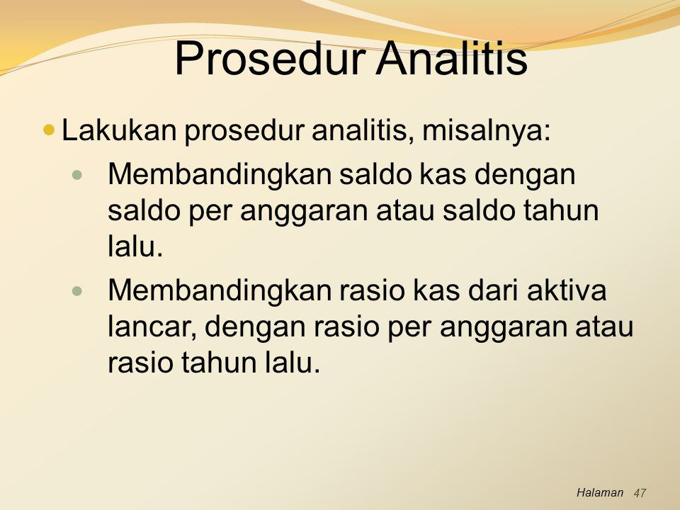 Prosedur Analitis Lakukan prosedur analitis, misalnya: