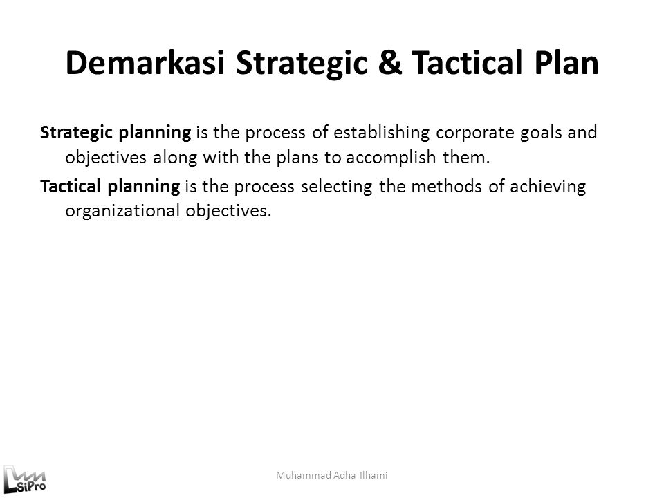 Demarkasi Strategic & Tactical Plan