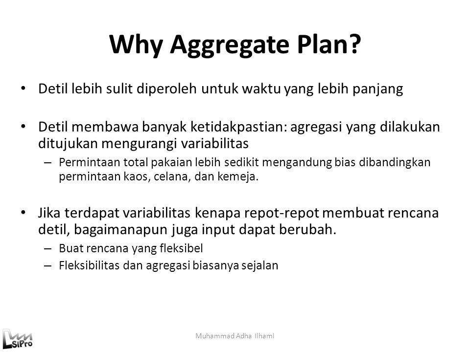 Why Aggregate Plan Detil lebih sulit diperoleh untuk waktu yang lebih panjang.