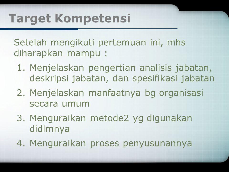 Target Kompetensi Setelah mengikuti pertemuan ini, mhs diharapkan mampu :
