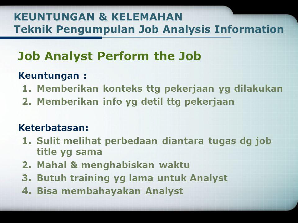 KEUNTUNGAN & KELEMAHAN Teknik Pengumpulan Job Analysis Information