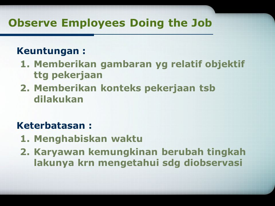 Observe Employees Doing the Job