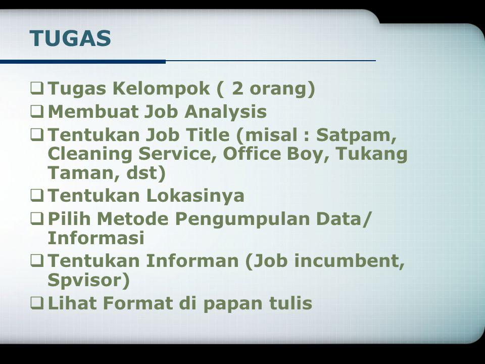 TUGAS Tugas Kelompok ( 2 orang) Membuat Job Analysis