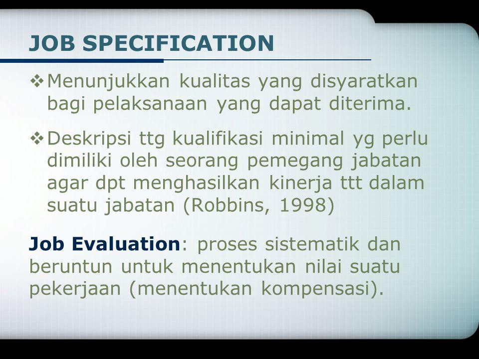 JOB SPECIFICATION Menunjukkan kualitas yang disyaratkan bagi pelaksanaan yang dapat diterima.