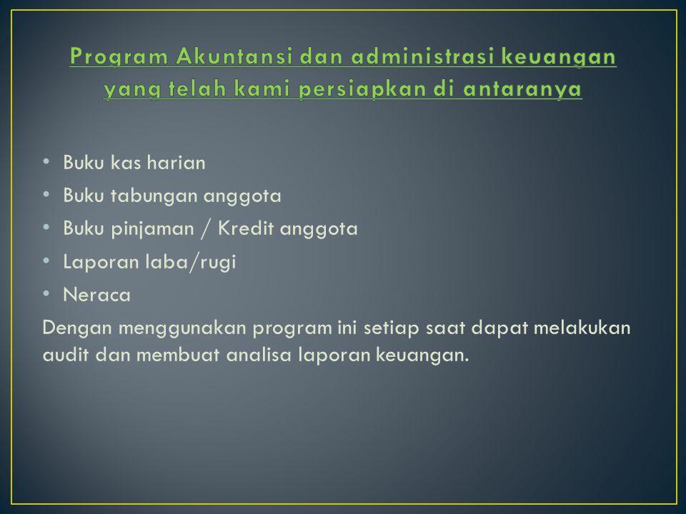 Program Akuntansi dan administrasi keuangan yang telah kami persiapkan di antaranya