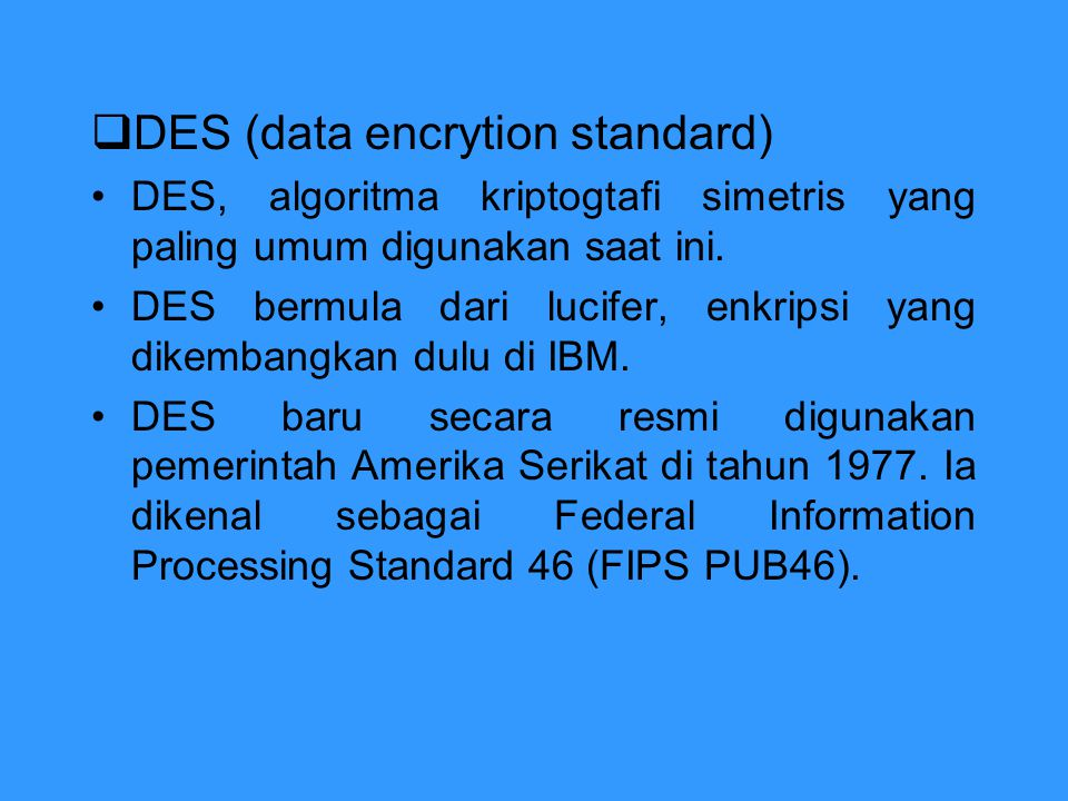 DES (data encrytion standard)