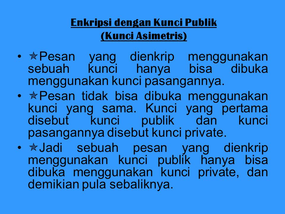 Enkripsi dengan Kunci Publik (Kunci Asimetris)