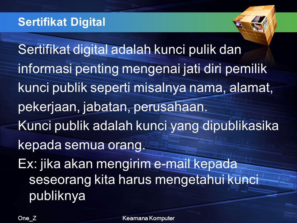 Sertifikat digital adalah kunci pulik dan