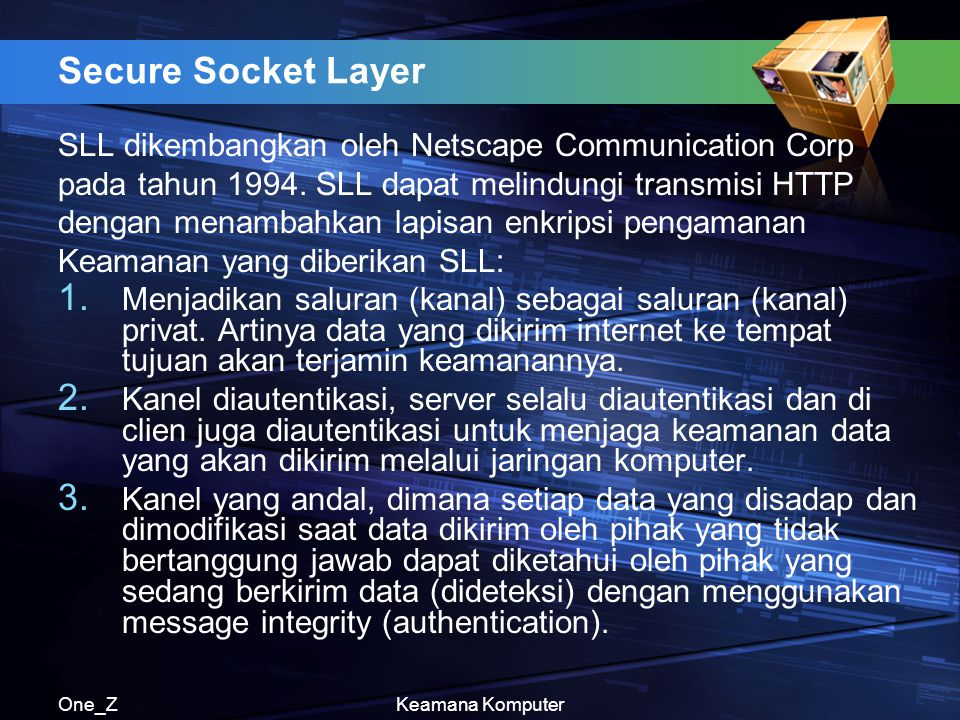 Secure Socket Layer SLL dikembangkan oleh Netscape Communication Corp