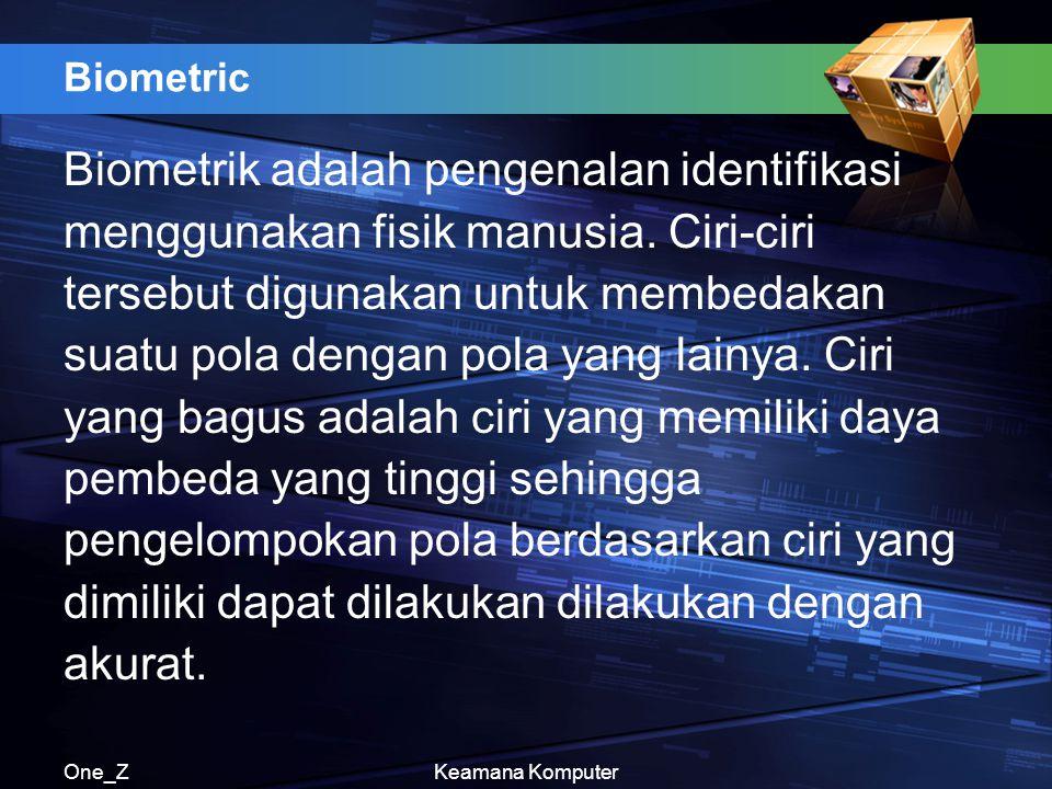 Biometrik adalah pengenalan identifikasi