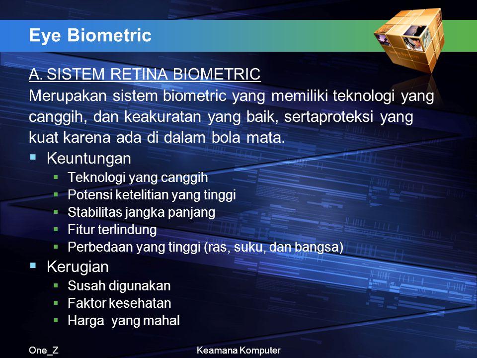 Eye Biometric A. SISTEM RETINA BIOMETRIC