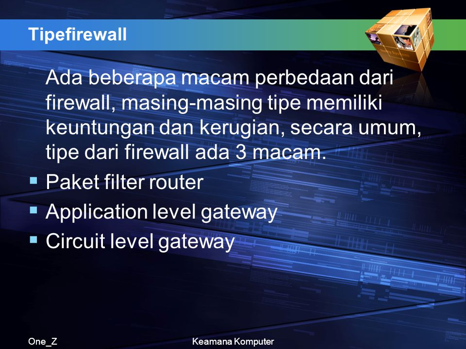 Application level gateway Circuit level gateway