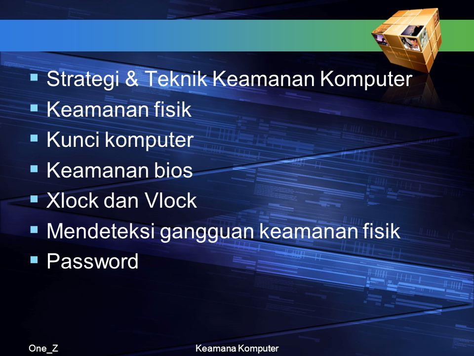 Strategi & Teknik Keamanan Komputer Keamanan fisik Kunci komputer