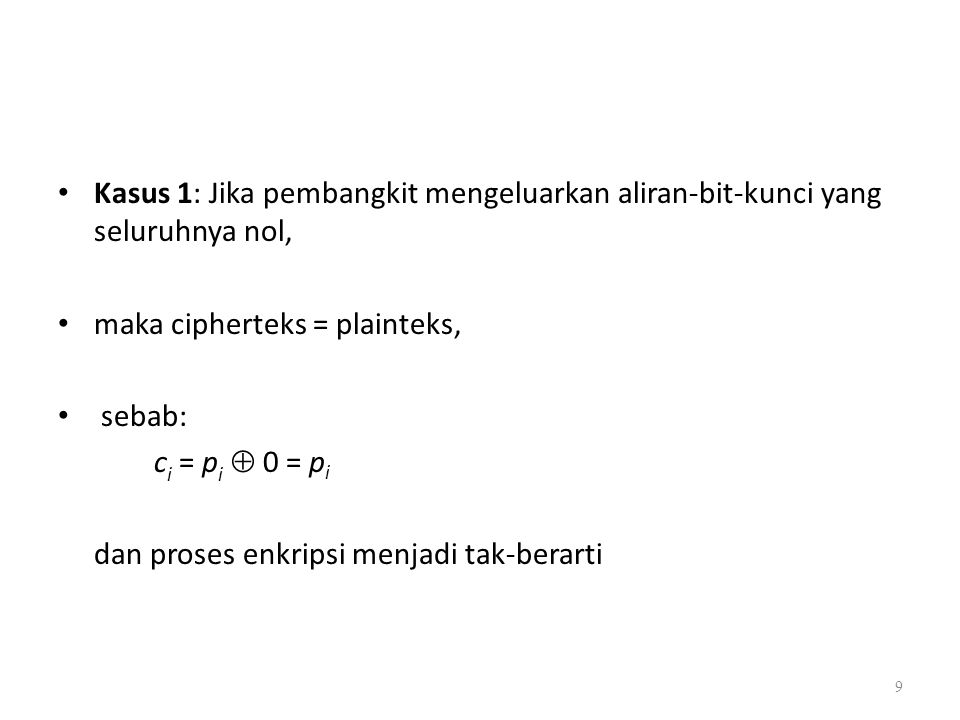 Kasus 1: Jika pembangkit mengeluarkan aliran-bit-kunci yang seluruhnya nol,