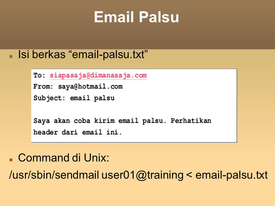 Email Palsu Isi berkas email-palsu.txt Command di Unix: