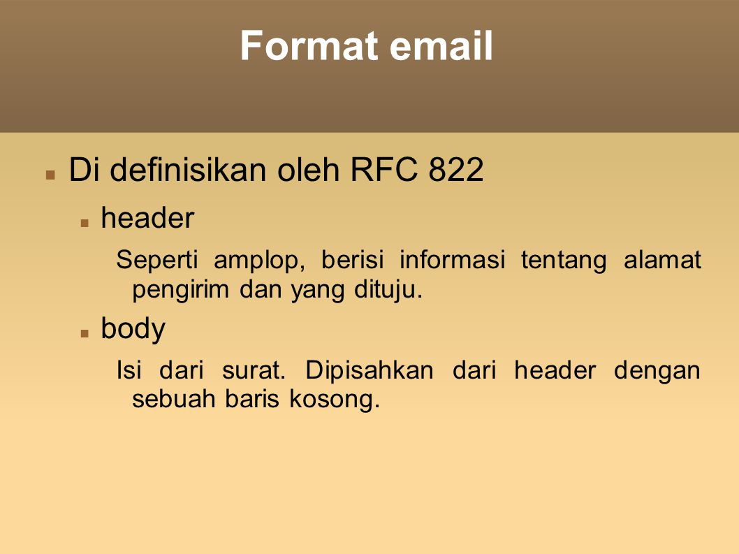 Format email Di definisikan oleh RFC 822 header body