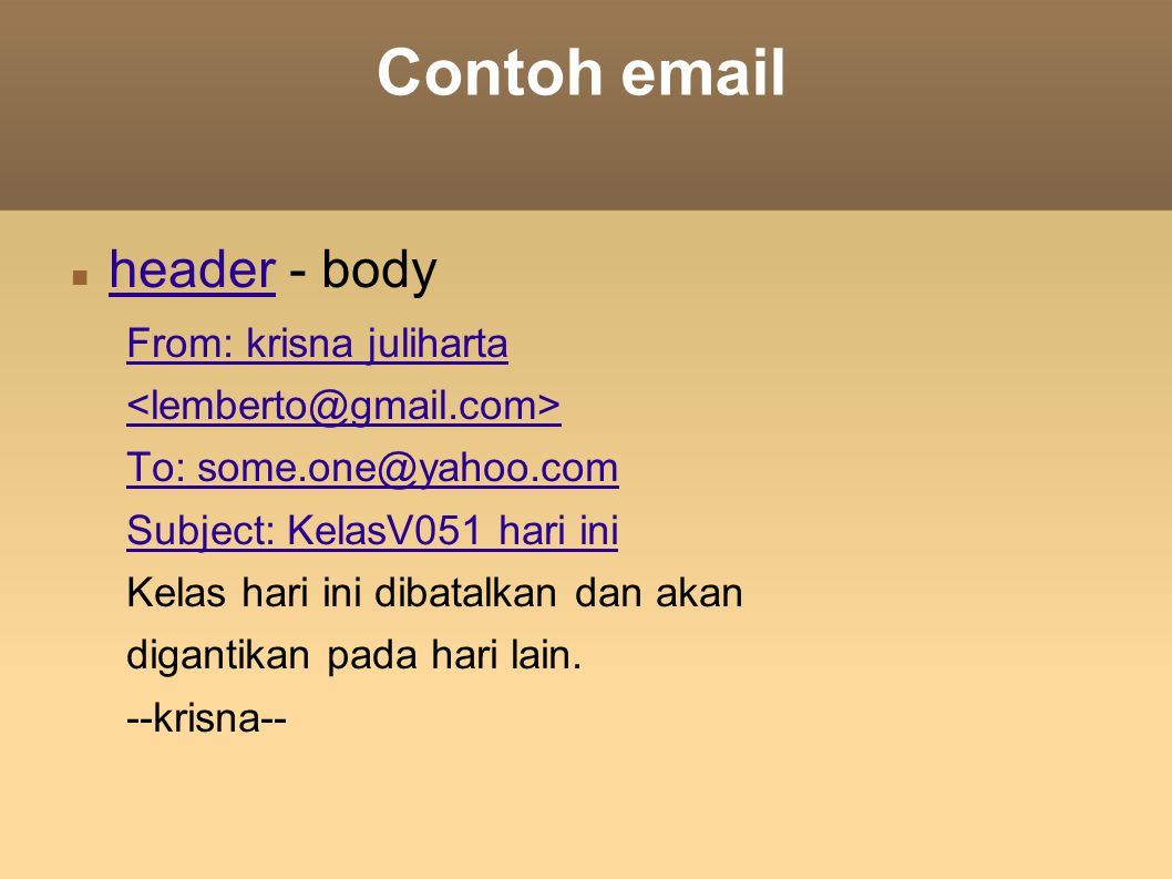 Contoh  header - body From: krisna juliharta