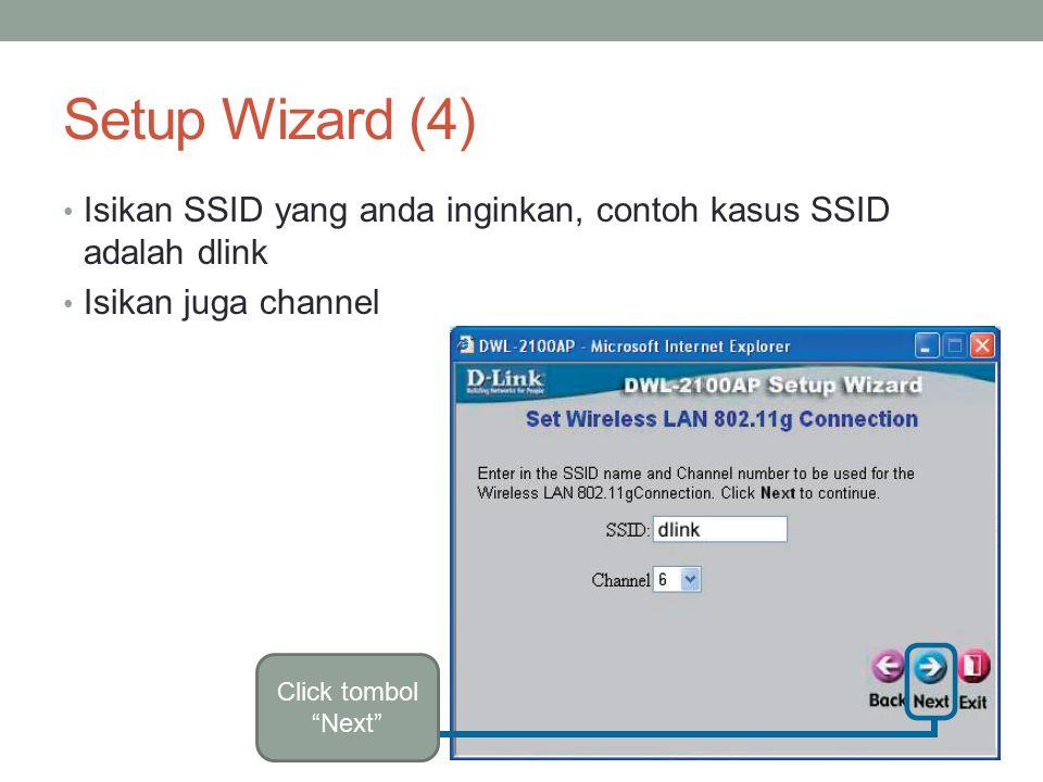 Setup Wizard (4) Isikan SSID yang anda inginkan, contoh kasus SSID adalah dlink. Isikan juga channel.