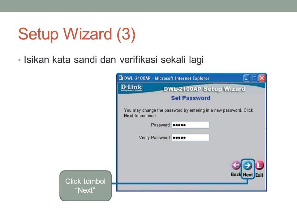 Setup Wizard (3) Isikan kata sandi dan verifikasi sekali lagi