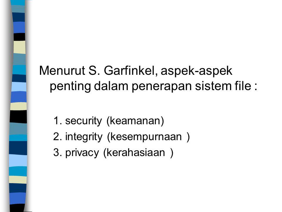 Menurut S. Garfinkel, aspek-aspek penting dalam penerapan sistem file :