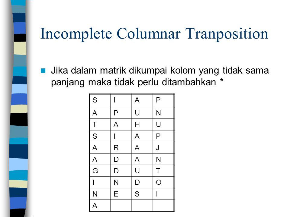 Incomplete Columnar Tranposition