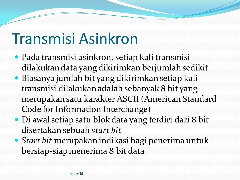 Transmisi Asinkron Pada transmisi asinkron, setiap kali transmisi dilakukan data yang dikirimkan berjumlah sedikit.
