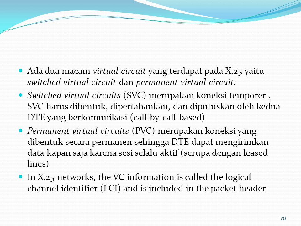 Ada dua macam virtual circuit yang terdapat pada X