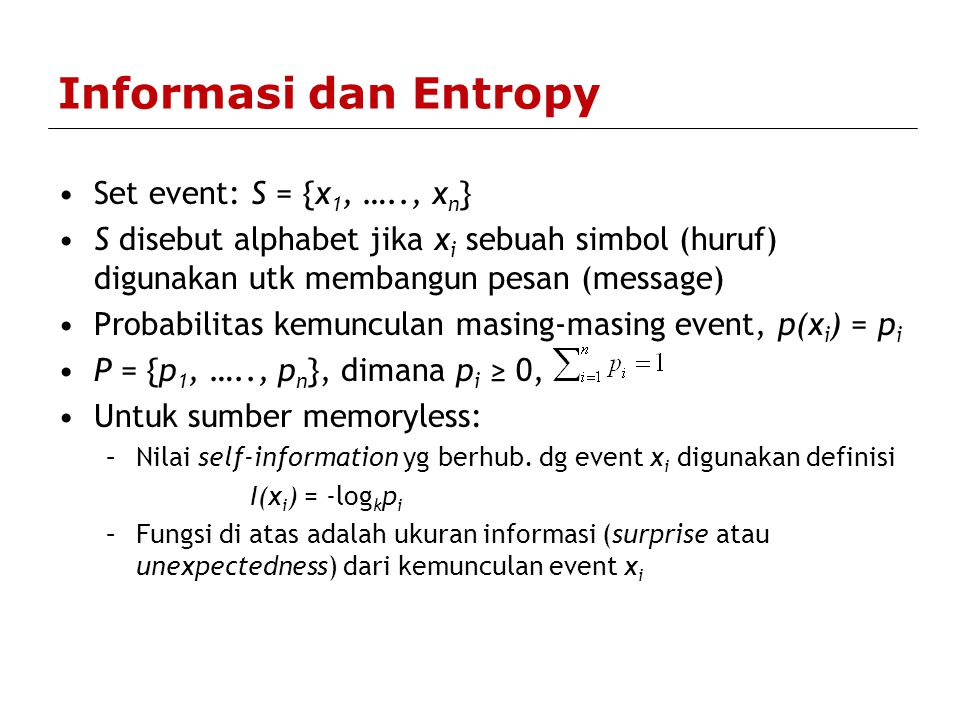 Informasi dan Entropy Set event: S = {x1, ….., xn}