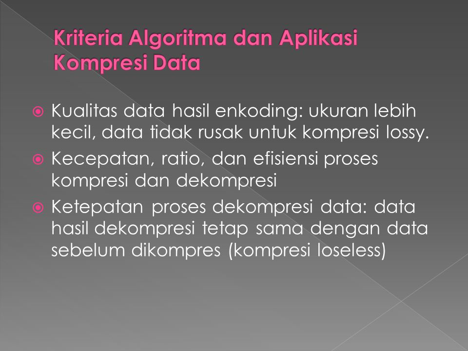 Kriteria Algoritma dan Aplikasi Kompresi Data
