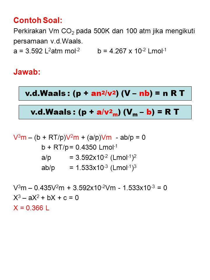 v.d.Waals : (p + an2/v2) (V – nb) = n R T