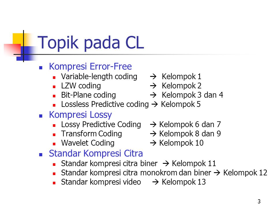 Topik pada CL Kompresi Error-Free Kompresi Lossy