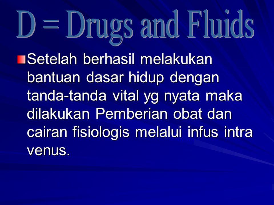 D = Drugs and Fluids
