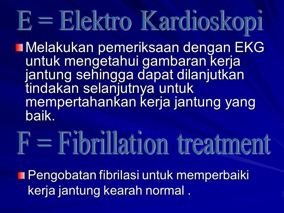 E = Elektro Kardioskopi