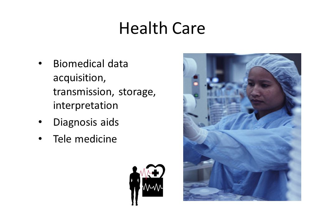 Health Care Biomedical data acquisition, transmission, storage, interpretation.